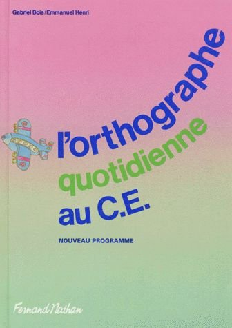 9782091055367: L'orthographe quotidienne, CE, �l�ve