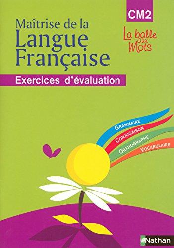 9782091205465: Ma�trise de la Langue Fran�aise CM2 : Exercices d'�valuation