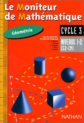 9782091208275: Le moniteur de math�matiques CE2/CM1 : g�om�trie niveaux 1 et 2, cycle 3