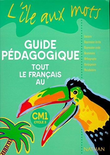 Ile aux mots tout le français au CM1 cycle 3 livre du maitre (French Edition): Bastien