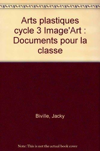 9782091214771: Arts plastiques cycle 3 Image'Art : Documents pour la classe