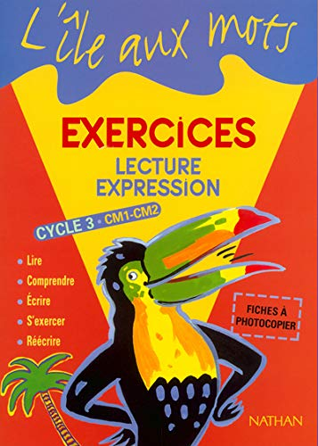 """lecture, expression ; CM1/CM2, cycle 3 ; fichier d'exercices à photocopier (..."