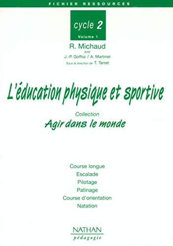 L'éducation physique et sportive au Cycle 2. Volume 1 (French Edition): Roland ...
