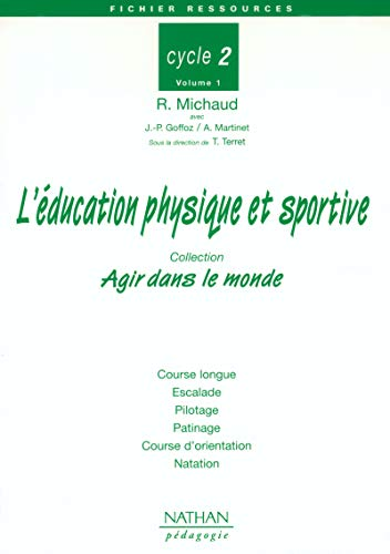 L'éducation physique et sportive au Cycle 2. Volume 1 (French Edition) (2091215376) by Roland Michaud