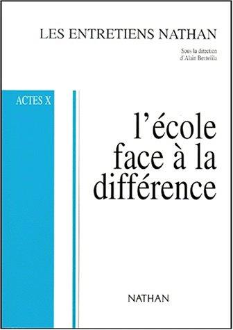 9782091215389: Les Entretiens Nathan : Actes X. L'�cole face � la diff�rence