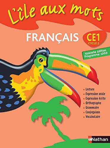 9782091217413: Français. CE1. Manuel de l'élève. Per la Scuola elementare (L'ile aux mots)