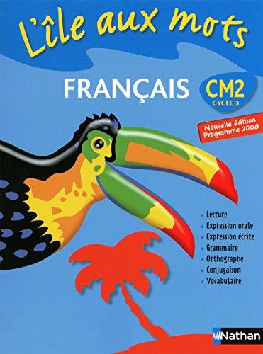 9782091217642: Francais CM2 L'ile aux mots (French Edition)