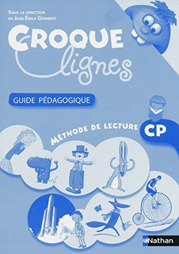 Méthode de lecture CP Croque-lignes : Guide pédagogique: Jean-Emile Gombert