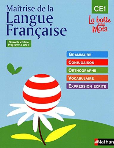 9782091220468: Maîtrise de la Langue Française, CE1 : Grammaire, conjugaison, orthographe, vocabulaire, expression écrite