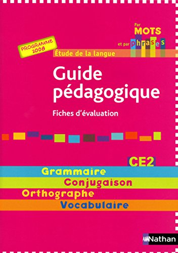 Etude de la langue CE2 Par mots et par phrases (French Edition): Annick Cautela