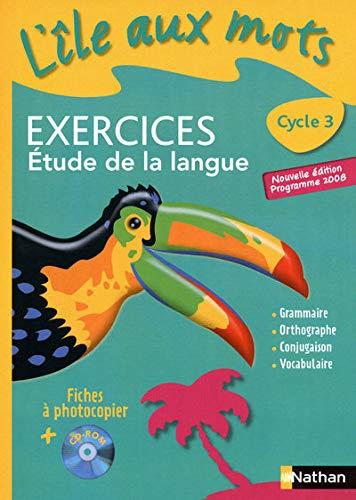 Exercices Etude de la langue Cycle 3 : Fiches à photocopier, programme 2008: Alain Bentolila