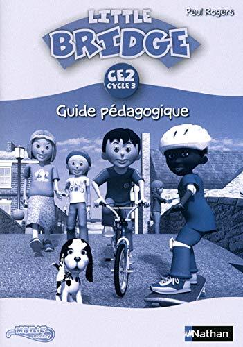 9782091225104: Little Bridge CE2 Cycle 3 : Guide pédagogique