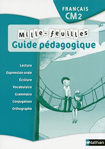 Mille Feuilles - Guide Pedagogique - Français CM2: Christian Demongin