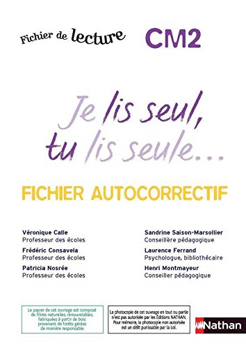 Je lis seul, Tu lis seule CM2: Frédéric Consavela, Patricia Nosrée, Sandrine Saison-Marsollier, ...