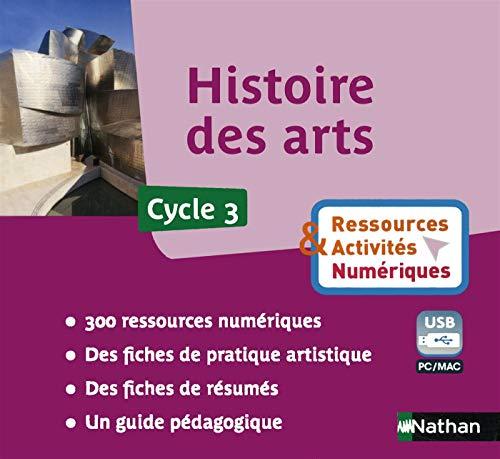 Histoire des arts Cycle 3. Clé USB Ressources & Activités numériques