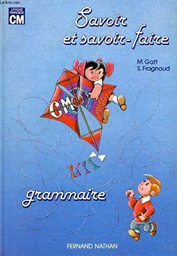 9782091349053: Grammaire : Savoir et savoir-faire, langue française, cycle moyen, nouveau programme