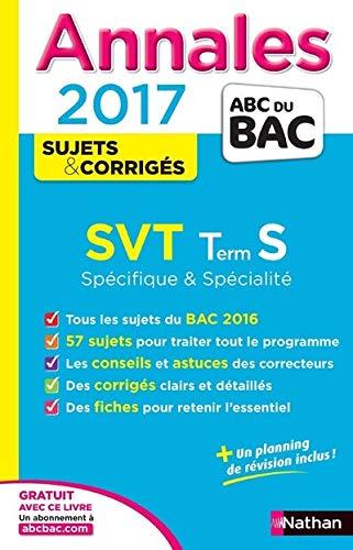 9782091502083: Annales ABC du BAC 2017 SVT Term S Spécifique et spécialité