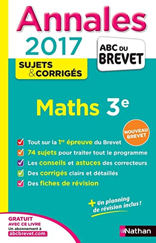 Annales ABC du BREVET 2017 Maths 3e: Carole Feugère; Gilles Mora
