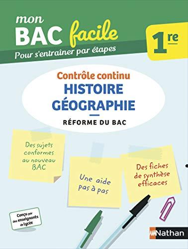 9782091574325: Mon BAC facile Histoire-Géographie 1re - Épreuve de contrôle continu - Réforme du Bac