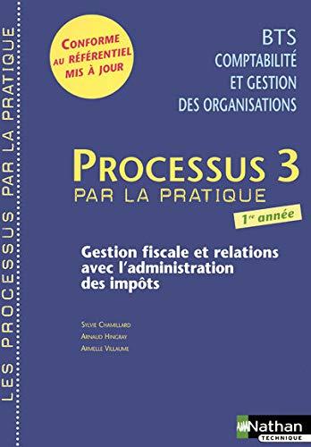 Processus 3 par la pratique BTS CGO 1e annee (French Edition)