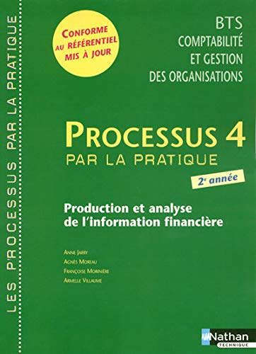 Processus 4 Production et analyse de l'information financiere BTS CGO 2e annee (French Edition...
