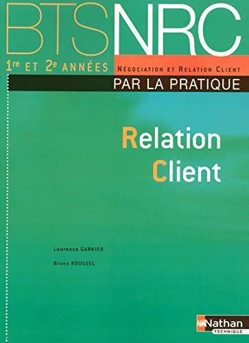 Relation Client BTS NRC 1e et 2e années (French Edition): Laurence Garnier