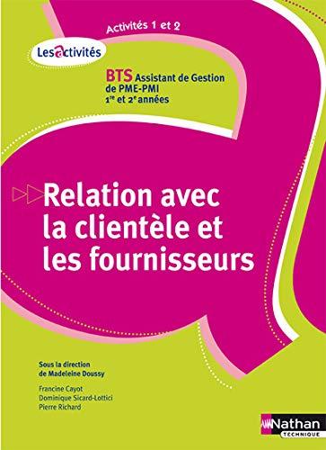 9782091606170: Relation avec la client�le et les fournisseurs BTS Assistant de Gestion PME-PMI 1e et 2e ann�es