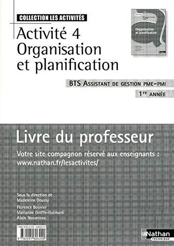 Activité 4 Organisation et planification BTS Assistant: Madeleine Doussy