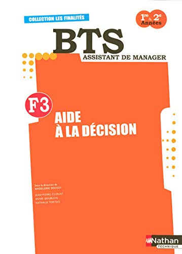 F3 Aide a la decision BTS Assistant de Manager (French Edition): Madeleine Doussy