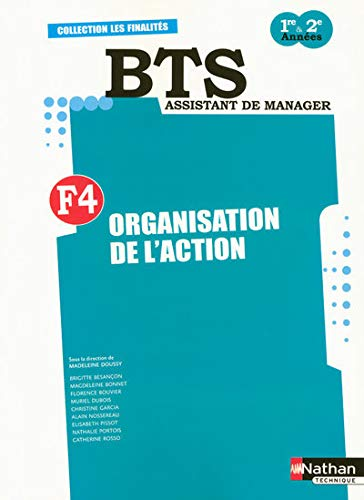 Organisation de l'action F4 BTS Assistant de Manager (French Edition): Madeleine Doussy