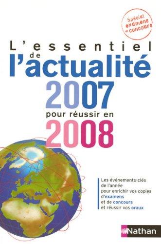 9782091607351: L'essentiel de l'actualit� 2007 pour r�ussir en 2008