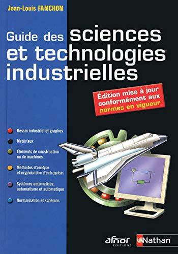 9782091610375: Guide des sciences et technologies industrielles