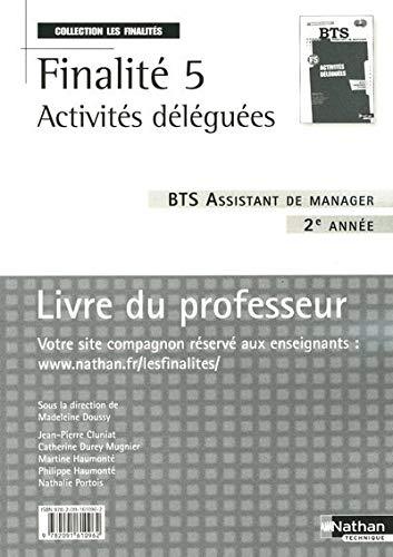 9782091610962: Finalité 5 Activités déléguées BTS Assistant de manager 2e année : Livre du professeur (Les finalités)