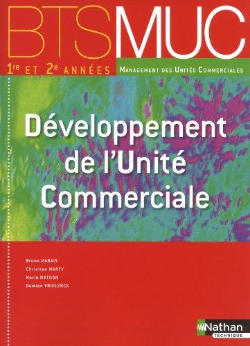 9782091613482: Développement de l'unité commerciale BTS MUC 1e et 2e année