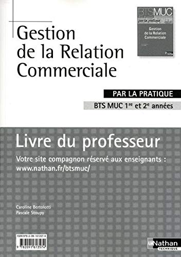 9782091613574: Gestion de la relation commerciale BTS MUC 1re et 2e années : Livre du professeur (BTS par la pratique)