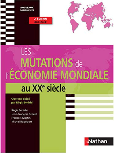 9782091614779: Les Mutations de l'�conomie mondiale au XXe si�cle - Pr�pa HEC 1�re ann�e - Coll. Nouveaux continents