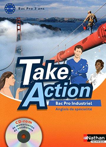 Anglais de spécialité Bac Pro Industriel 3 ans Take Action : B1-B2: Daniel ...