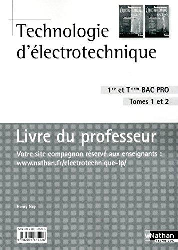 9782091615226: Technologie d'électrotechnique 1e et Tle Bac Pro, Tomes 1 et 2 : Livre du professeur