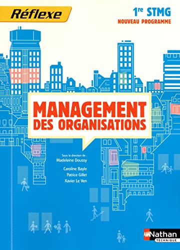Management des organisations 1re STMG: Doussy, Madeleine, Bayle,