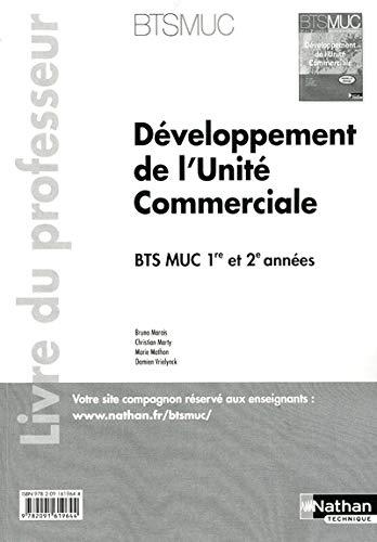 9782091619644: Développement de l'Unité Commerciale BTS MUC 1re et 2e années : Livre du professeur