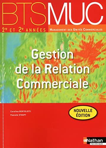 gestion de la relation commerciale bts muc (les integrales) eleve 2012: Caroline Bertolotti, ...