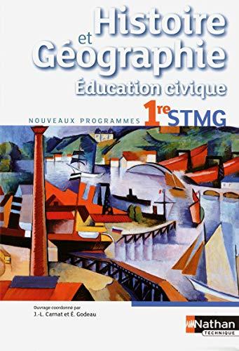 9782091619897: Histoire et Géographie Education civique 1re STMG : Livre de l'élève