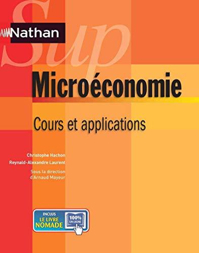 Microéconomie : Cours et applications: Arnaud Mayeur, Christophe Hachon, ...