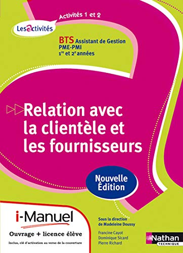 9782091624273: Relation avec la clientèle et les fournisseurs : BTS Assistant de gestion PME-PMI, 1e et 2e années, A1-A2