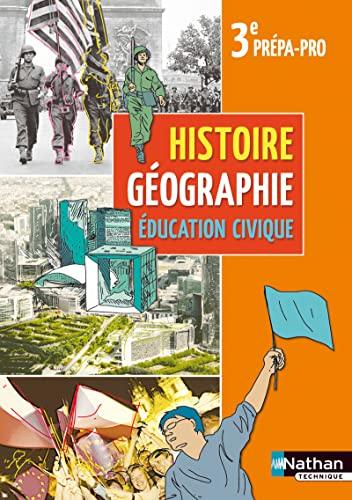 9782091624464: Histoire Géographie Education civique 3e Prépa-Pro
