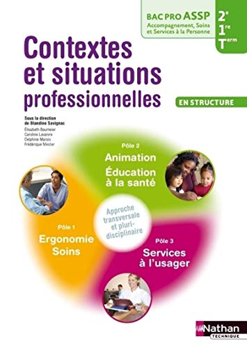 9782091624990: Contextes et situations professionnelles 2e/1e/term bac pro assp option structure eleve 2013