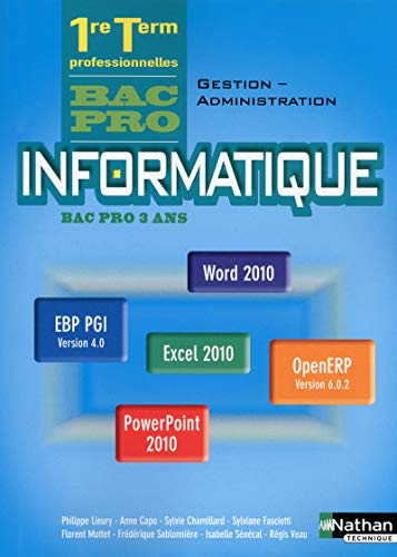Informatique 1re/term bac pro 3 ans gestion-administration (office 2010) eleve 2013: R�gis ...