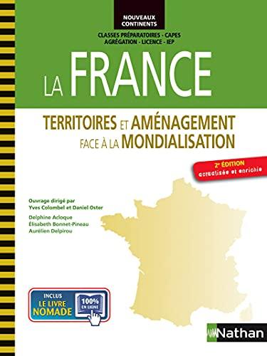 La France - Territoires et aménagement face à la mondialisation: Delphine Acloque, ...
