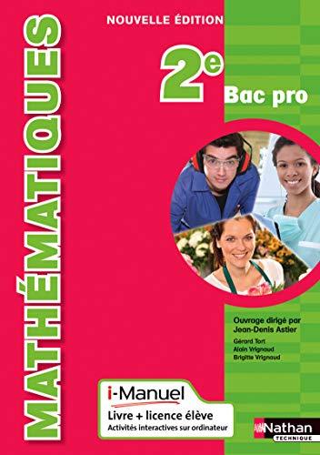 Mathématiques - 2e Bac Pro: Alain Vrignaud, Brigitte Vrignaud, Gérard Tort