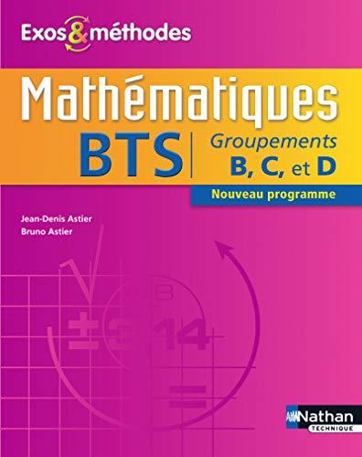 Mathématiques BTS Groupements B, C et D: Astier. Jean-Denis, Bruno Astier